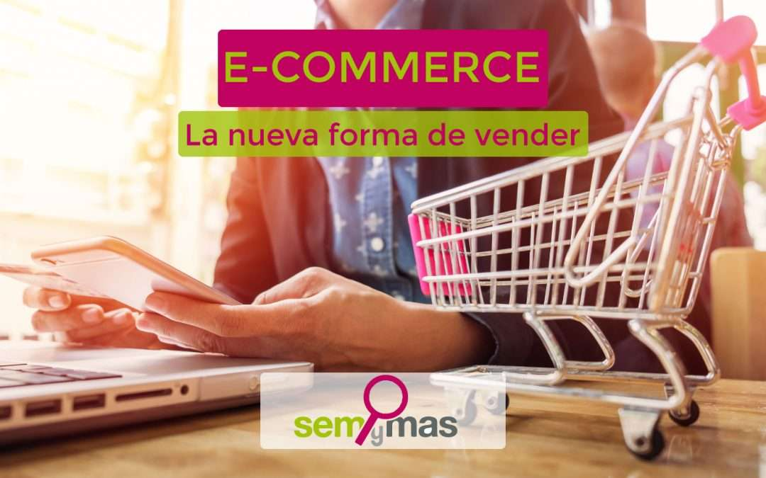 E-Commerce – La nueva forma de vender